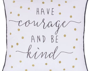 Have Courage and Be Kind Pillow Cover Inspirational Quote Calligraphy Pillow Case Decorative Throw Pillow