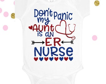 Aunt Baby Outfit, Aunt's A Nurse Outfit, Don't Panic My Aunt Is An ER Nurse, Baby Shower Gift, Aunt Is A Nurse Bodysuit, My Aunt Is A Nurse