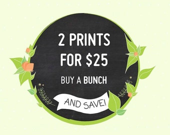Any 2 Art Prints - You Mix And Match For Double The Fun