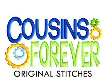 Cousins Forever Machine Embroidery Digital Design File 4x4 5x7 6x10