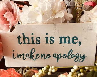 this is me, i make no apology wood sign, Inspirational Wall Art, Handprinted Wood Sign, Rustic Wood Sign, Farmhouse Décor