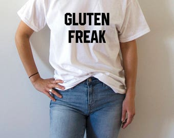 Gluten Freak T-Shirt funny quotes womens junkfood  humor saying
