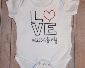 Love Makes a Family Machine Embroidered Onesie or T-Shirt