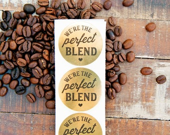 Gold Foil THE PERFECT BLEND Stickers - Wedding Favor, Shower, Coffee Bag Seals - Wedding Favors -  24 Stickers in each pack