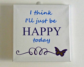 Be Happy Today Vinyl on Canvas Wall Hanging