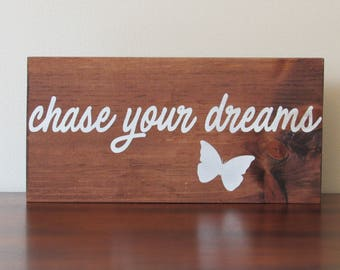 Chase your dreams sign rustic modern home décor wood sign