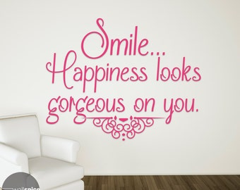 Smile... Happiness Looks Gorgeous On You Vinyl Wall Decal Sticker