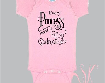 Every Princess Needs A Fairy Godmother new baby girl clothing bodysuit body suit onepiece one piece custom personalized gift aunt godparents
