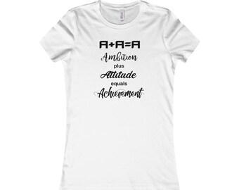 WomenS Favorite Tee  Ambition Attitude Achievement
