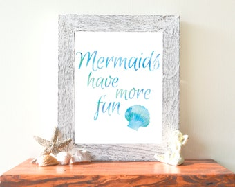 "Mermaids Have More Fun, Blue Watercolor, 8""x10"" Instant Download, Wall Print"
