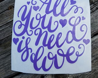 All You Need Is Love Vinyl Decal