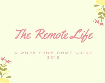 The 2018 Work From Home Guide