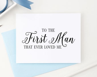 Wedding Card to Your Dad - Father of the Bride Cards - To the First Man That Ever Loved Me - Sweet Keepsake Card from Daughter WIS02