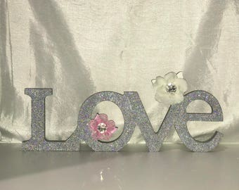 LOVE Frestanding Glitter/Floral Sign For Wedding/ Baby Nursery/ Engagement/ Home Decor or Parties