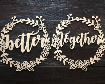 Better Together Wreath Chair Signs Wedding Chair Signs