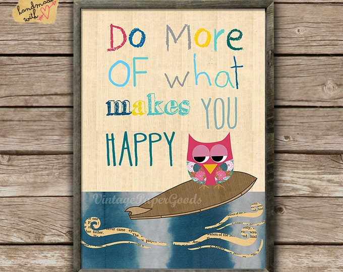 Do more of what makes you happy collage poster print on wooden background with surfing owl