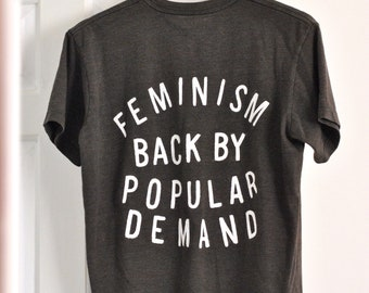 Feminism Back By Popular Demand - Grey T-shirt