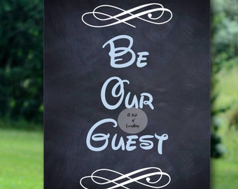 Be our Guest 16x20 inches Instant Wedding sign signage  party beauty and the beast cinderella ceremony guestbook sign Disney theme birthday