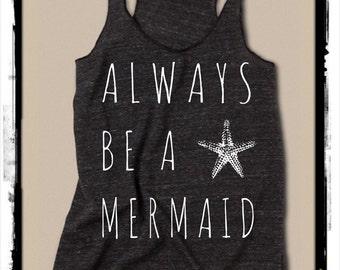 Always Be a Mermaid Ladies Heathered Tank Top Shirt screenprint Alternative Apparel