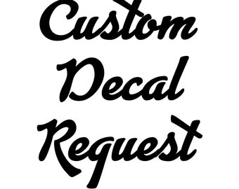 Request for Custom Decal