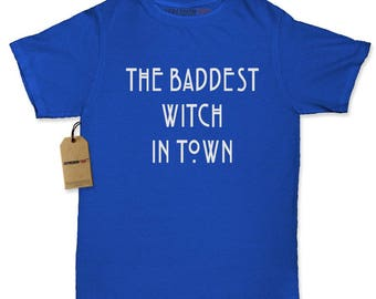The Baddest Witch In Town Womens T-shirt
