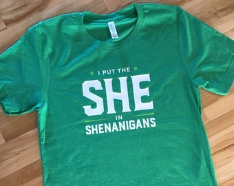 St. Patrick's Day Shirt  |   Put The She in Shenanigans Shamrock T-shirt  |  St. Patty's Day Shirt  | Infant, Toddler, Youth, Adult