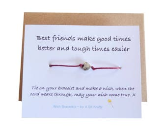 Best Friends make good times better and tough times easier, Friendship Wish Bracelet with Envelope