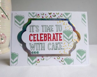 Handmade birthday card, It's time to celebrate with cake