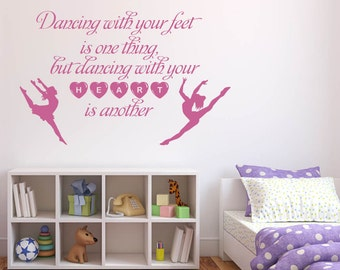 Dancing with your feet is one thing, but dancing with your heart is another, Ballet, Dance, Pointe Wall Art Vinyl Decal Sticker