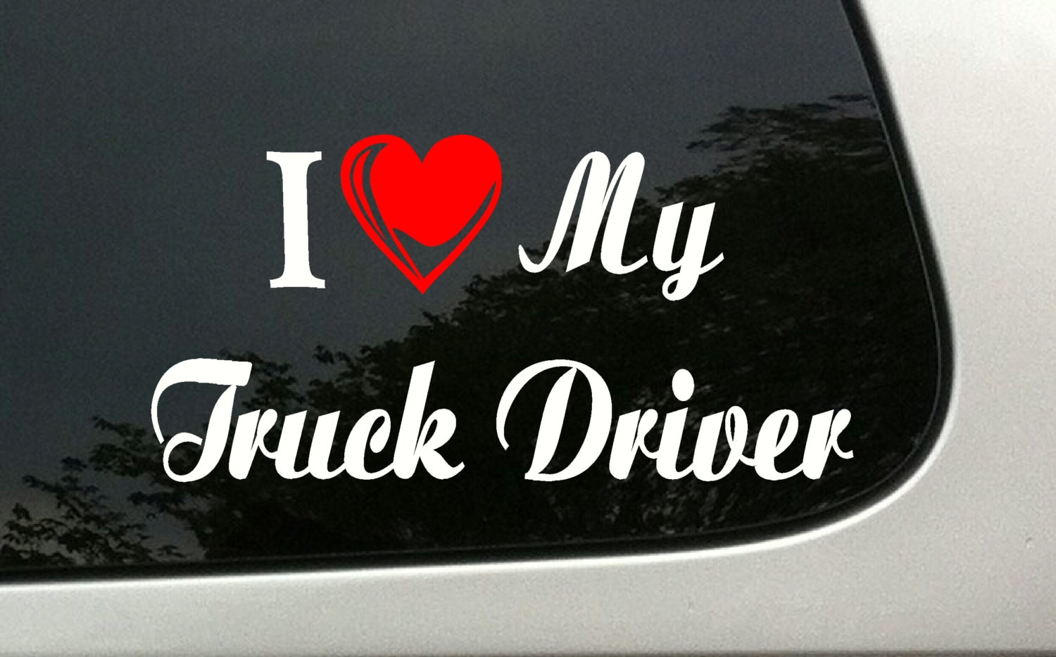 Trucker Quotes Vinyl Window Decal I Love My Truck Driver