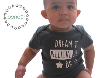 Dream it. Believe it. Be it., Organic Onesie, Organic Baby Clothes, Cute Baby Outfit, Unique Baby Gift, Eco Friendly Baby , Organic Bodysuit