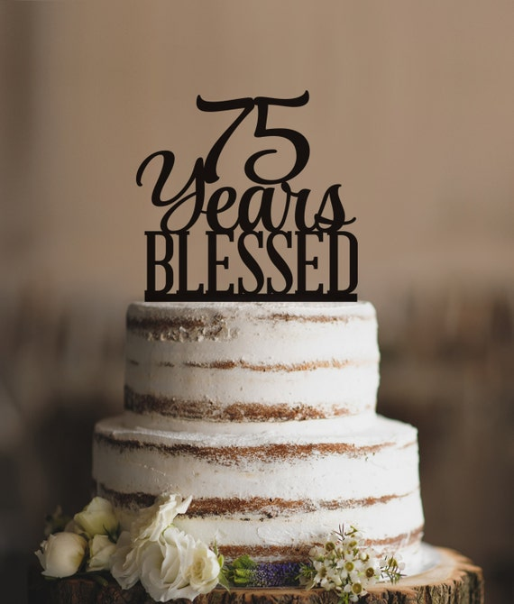 75 Years Blessed Cake Topper Classy 75th Birthday Cake