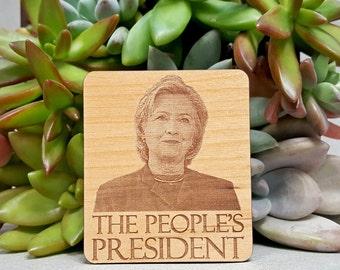 Hillary Clinton The People's President Magnet - Laser Engraved Alder Wood Fridge Magnet - She Got More Votes