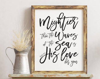 Mightier than the Wave of the Sea is His Love for you Psalm 93:4 Digital Print, Printable Scripture Art
