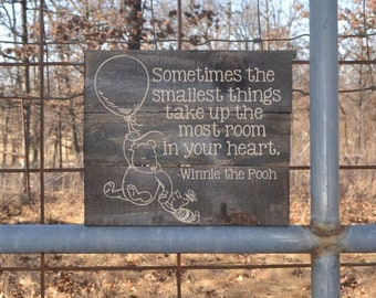 Sometimes The Smallest Things Take Up The Most Room In Your Life, Winnie the Pooh Quote- Pallet Wood Sign, Reclaimed Wood Sign