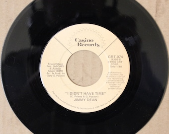 Jimmy Dean, I Didn't Have Time, Casino Records, USA 1976, Country Music 45rpm Vinyl