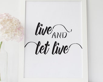 Live and Let Live, Motivational Print, Typographic Wall Art, Inspirational Quote, Scandinavian Art, Black and White, Minimalist Quote Poster