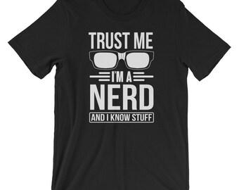 Trust Me, I'm a Nerd and I Know Stuff T-Shirt
