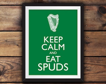 Keep Calm and Eat Spuds