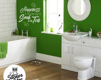 Bathroom Decal - Happiness is a Slow Hot Soak in the Tub