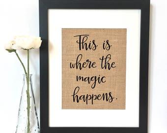 This is where the magic happens Burlap Print  // Rustic Home Decor
