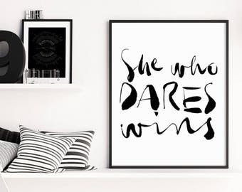 Graduation Gift, She Who Dares, Inspirational Quote, Typography Print, Inspirational Print, Motivational Blogger Art Print, Office Wall