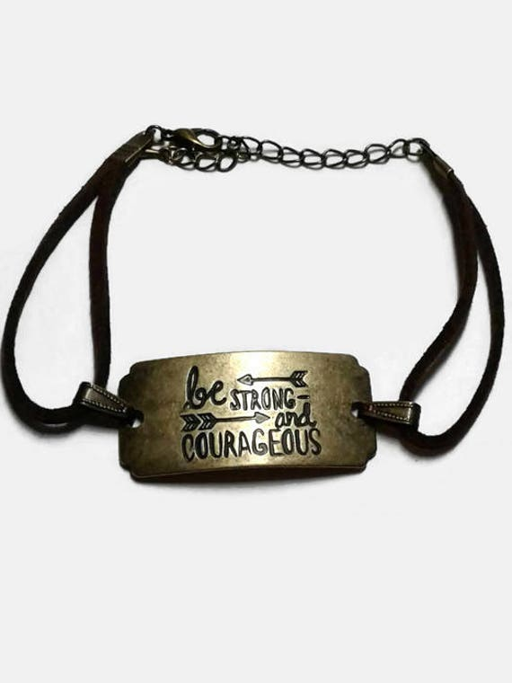 Be Strong and Courageous Bracelet with suede straps and lobster clasp