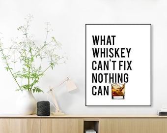 funny poster, funny print, whiskey print, whiskey poster, whiskey quote, Funny Wall Art,Print,whiskey saying,inspiration poster, quote Print