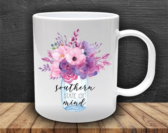Southern State Of Mind | Coffee Mug | Coffee Cup | 11 Oz Coffee Mug | Cute  Coffee Mug Quote | Coffee Gift | Sublimation
