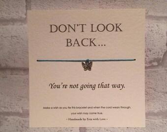 Don't look back Tibetan Silver Charm Wish Bracelet & Message Card    Handmade By Erin