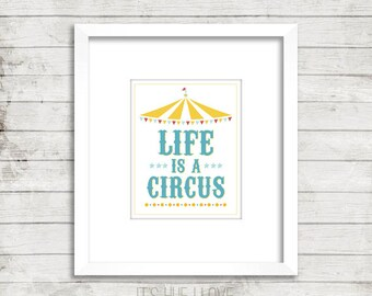 Life is a Circus Instant Download Print