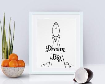 Dream Big, Printable poster, Inspirational Art, Motivational, Wall Art, Nursery decor, Office Decor, Instant Download, Digital Art, Rocket