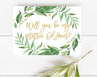 Printable matron of honor card, Will you be my matron of honor, Greenery matron of honor card, Botanical bridesmaid card, Garden bridesmaid