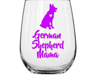 German Shepherd Mama Wine Glass | German Shepherd Wine Glass | Personalized Glass | Gift for Her | German Shepherd | Shepherd Dog Wine Glass